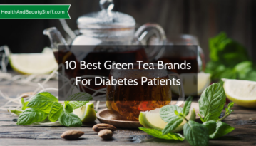 10 Best Green Tea Brands For Diabetes Patients