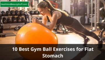 10 Best Gym Ball Exercises for Flat Stomach