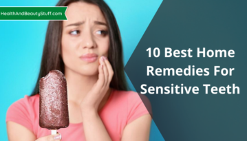 10 Best Home Remedies For Sensitive Teeth