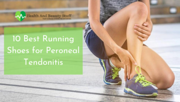 10 Best Running Shoes for Peroneal Tendonitis