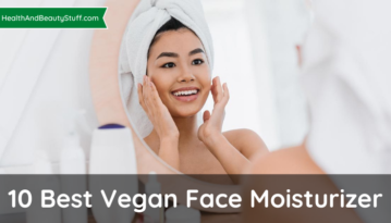 10 Best Vegan Face Moisturizer