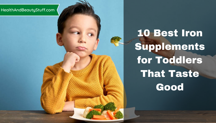 10 Best Iron Supplements for Toddlers That Taste Good