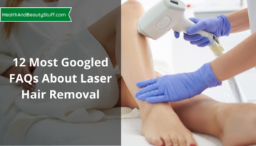 12 Most Googled FAQs About Laser Hair Removal