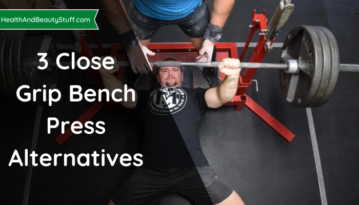 3 Close Grip Bench Press Alternatives