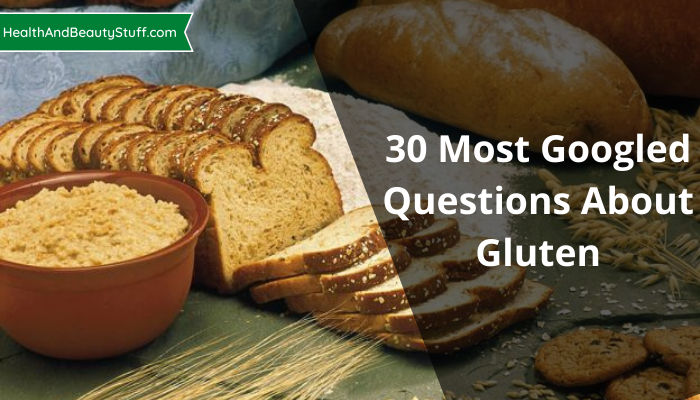 30 Most googled questions about Gluten