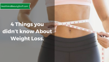 4 Things you didn't know about Weight Loss.