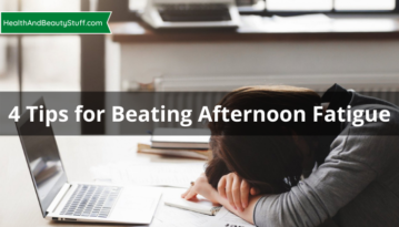 4 Tips for Beating Afternoon Fatigue