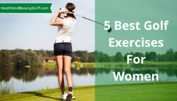 5 Best Golf Exercises For Women