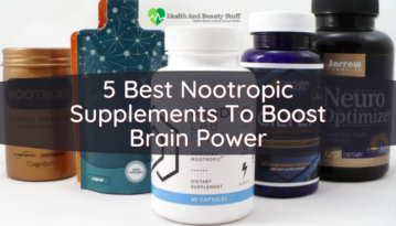 5 Best Nootropic Supplements To Boost Brain Power