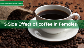 5 Side Effect of coffee in Females