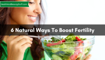 6 Natural Ways To Boost Fertility