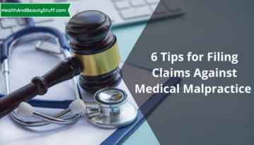 6 Tips for Filing Claims Against Medical Malpractice