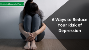 6 Ways to Reduce Your Risk of Depression