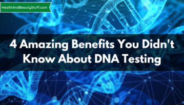 Amazing Benefits You Didn't Know About DNA Testing