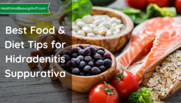Best Food and Diet Tips for Hidradenitis Suppurativa