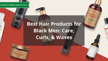 Best Hair Products for Black Men