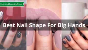 Best Nail Shape For Big Hands