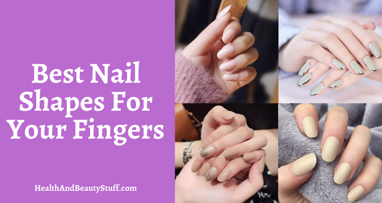 Best nails shapes for fingers