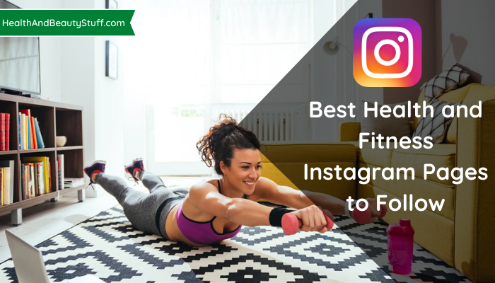 Best health and fitness Instagram pages to follow