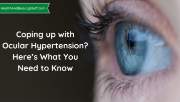 Coping up with Ocular Hypertension? Here's What You Need to Know