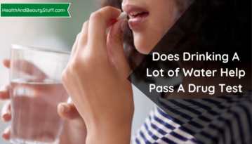 Does Drinking A Lot of Water Help Pass A Drug Test