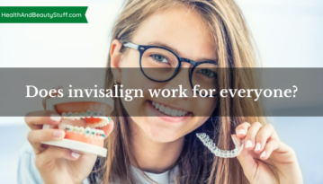 Does invisalign work for everyone?
