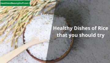 Healthy Dishes of Rice that you should try