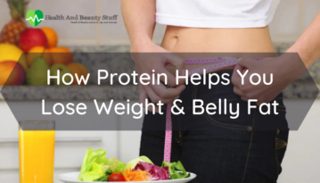 How Protein Helps You Lose Weight and Belly Fat