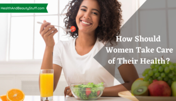 How Should Women Take Care of Their Health