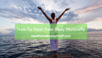 How To Heal Body Naturally