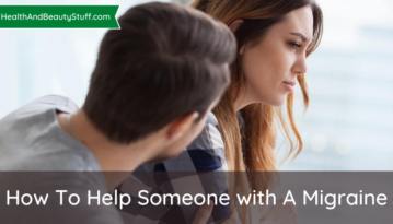 How To Help Someone with A Migraine