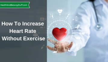 How To Increase Heart Rate Without Exercise