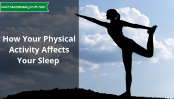 How Your Physical Activity Affects Your Sleep
