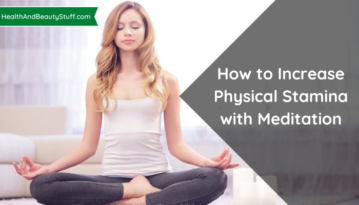 How to Increase Physical Stamina with Meditation