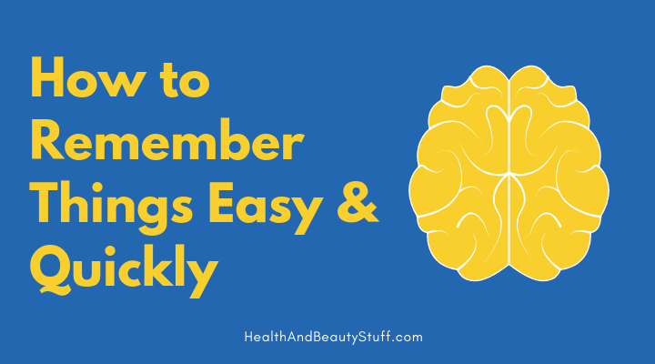 How to Remember Things Easy