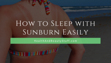 How to Sleep with Sunburn Easily
