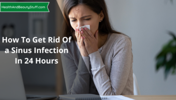 How to get rid of a sinus infection in 24 hours