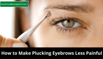 How to make plucking eyebrows less painful