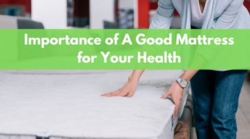 Importance Of A Good Mattress for Your Health (1)