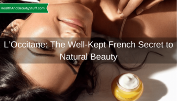 L'Occitane: The Well-Kept French Secret to Natural Beauty