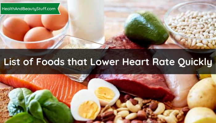 List of Foods that Lower Heart Rate Quickly