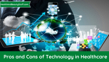 Pros and Cons of Technology in Healthcare
