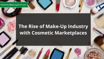 The Rise of Make-Up Industry with Cosmetic Marketplaces