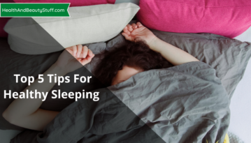 Top 5 Tips For Healthy Sleeping