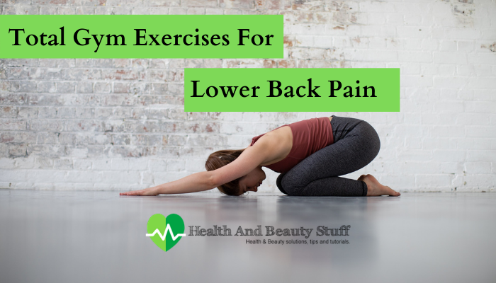 Total Gym Exercises For Lower Back Pain