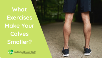 What Exercises Make Your Calves Smaller