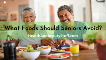 What Foods Should Seniors Avoid