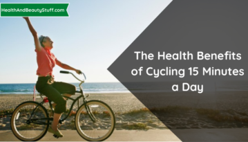 The Health Benefits of Cycling 15 Minutes a Day