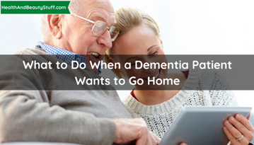 What to Do When a Dementia Patient Wants to Go Home