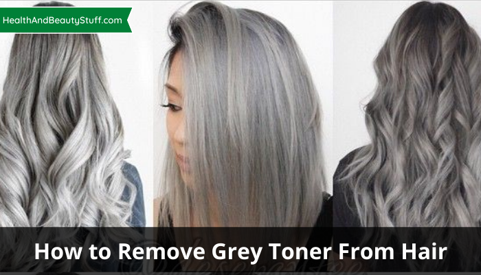 How to Remove Grey Toner From Hair